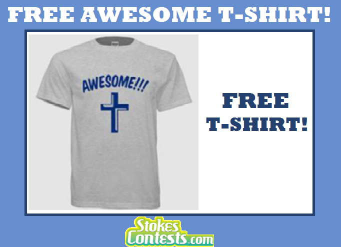 FREE Awesome T-Shirt!