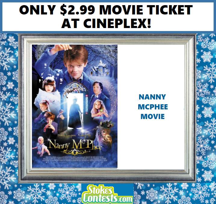 Nanny McPhee Movie For ONLY $2.99 at Cineplex!