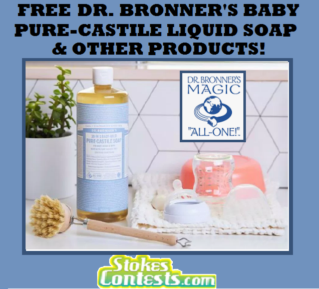 FREE Dr. Bronner's Baby Pure-Castile Liquid Soap & Other Products!