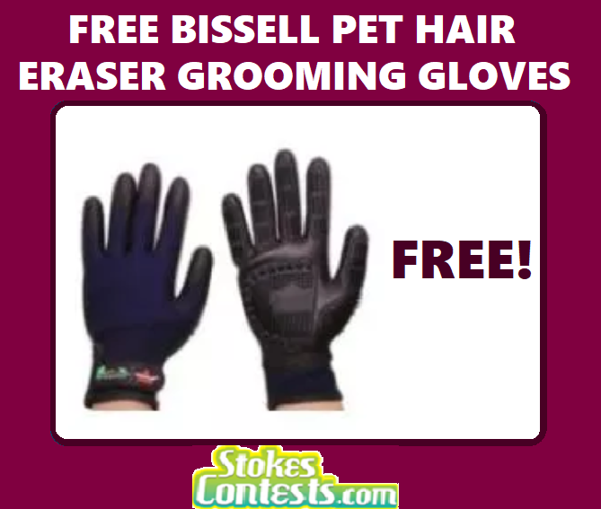 FREE Bissell Pet Hair Eraser Grooming Gloves